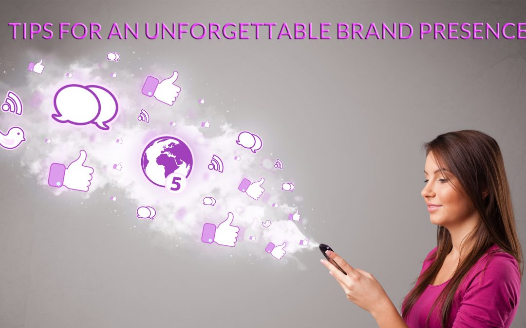 8 ways to make your brand's online presence unforgettable